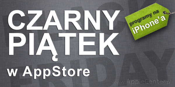 Black Friday w AppStore - programy na iPhone'a i iPoda touch