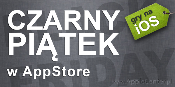 Black Friday w AppStore – gry na iOS (iPhone, iPad, iPod touch)